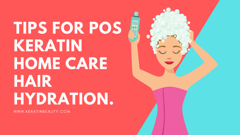 TIPS FOR POS KERATIN HOME CARE HAIR HYDRATION.