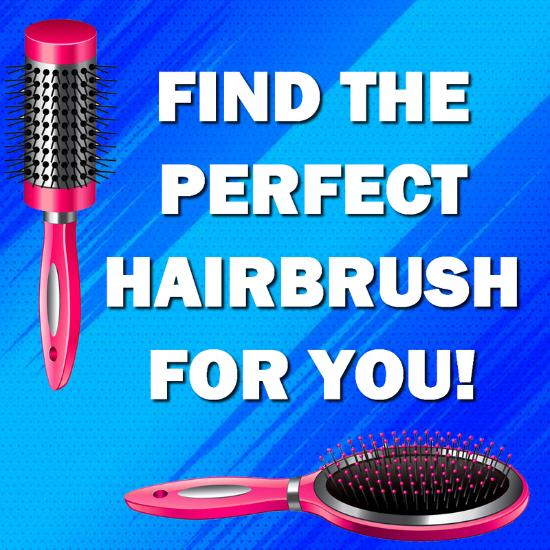 Find The Perfect Hairbrush For You!