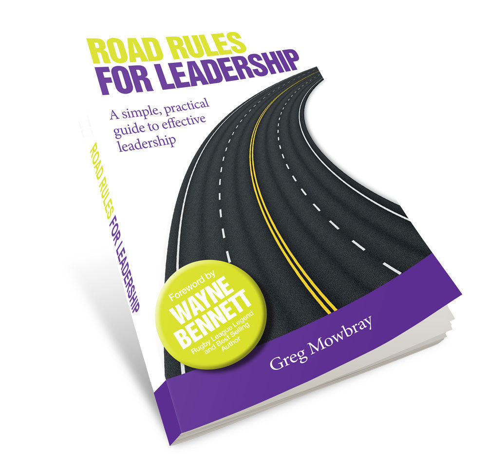 Road Rules for Leadership: A simple, practical guide to effective leadership