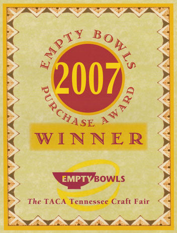 2007 Winner-Empty Bowls Purchase Award from TACA Tennessee Craft Fair