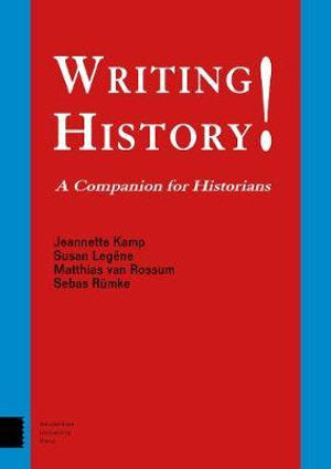 Writing History! A Companion for Historians