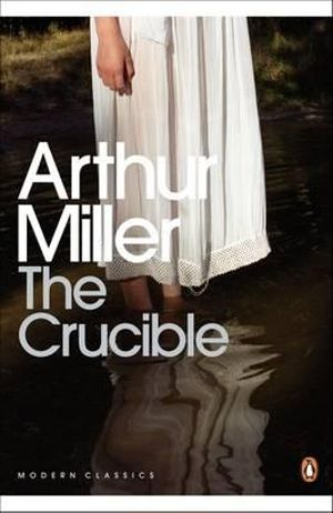 Crucible: A Play in Four Acts (Penguin Modern Classics)