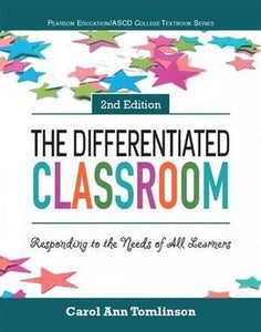Differentiated Classroom 2ed : Responding to the Needs of All Learners