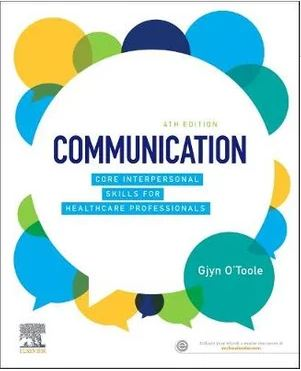 Communication: Core Interpersonal Skills for Health Professionals 4E
