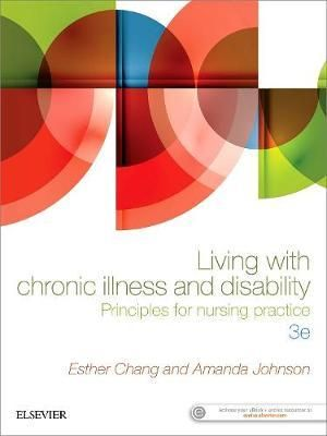 Living with Chronic Illness and Disability 3ed : Principles for Nursing Practice