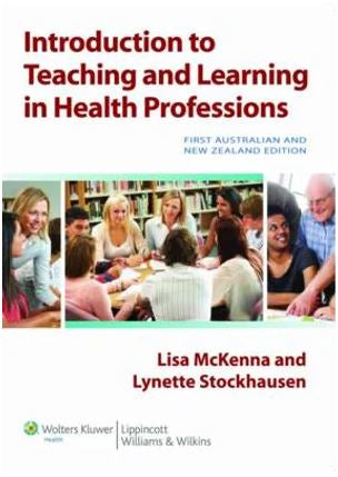 Introduction to Teaching & Learning in the Health Profession : 1st Aust & NZ Edition