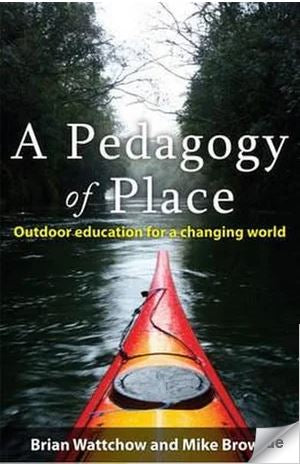 Pedagogy of Place : Outdoor Education for a Changing World