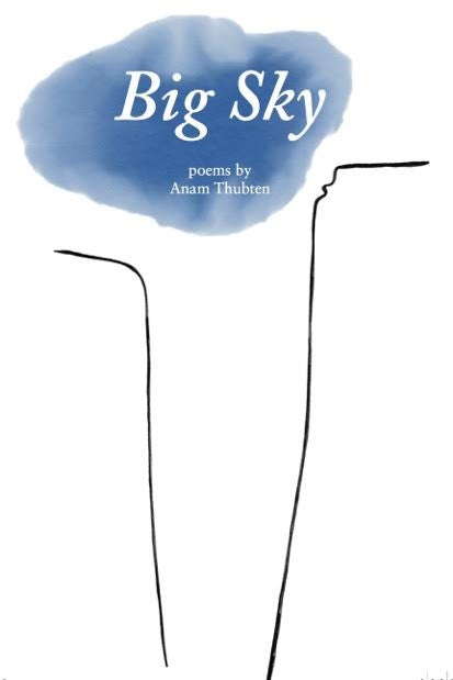 BIG SKY: Poems by Anam Thubten