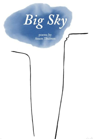 BIG SKY: Poems by Anam Thubten -Paperback Version