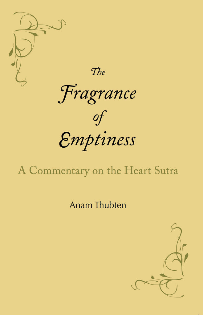 The Fragrance of Emptiness: A Commentary on the Heart Sutra