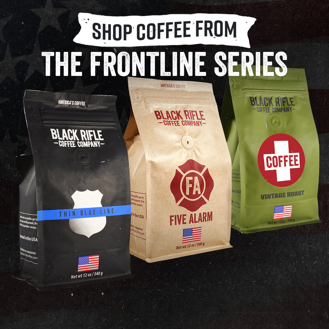 Shop Coffee From the Frontlines Series. Now available in the Coffee Club, Thin Blue Line, Coffee Save, and Five Alarm!