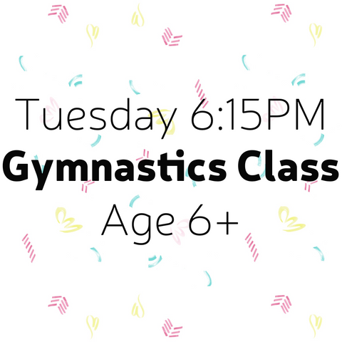 Gymnastics Tuesday 6:15PM 6 & Up