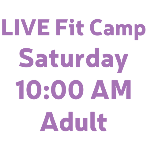 LIVE Fit Camp Saturday 10:00AM Adult
