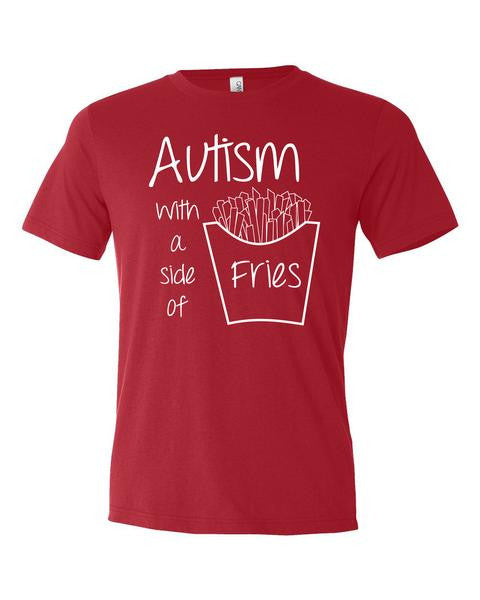Autism with a side of Fries Tees