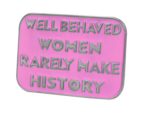 Womens Well Behaved Rarely Make History Belt Buckle