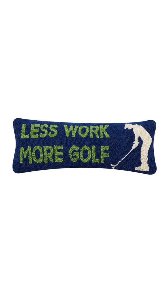 PH HandHooked LESS WORK MORE GOLF Pillow