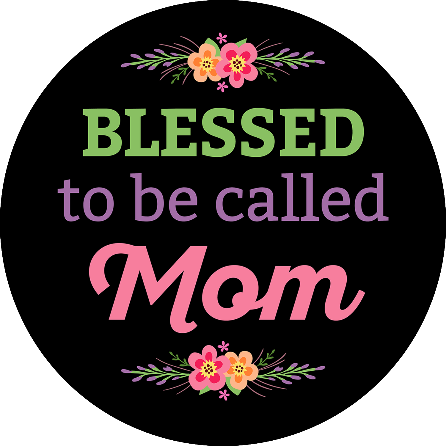 Blessed To Be Called Mom