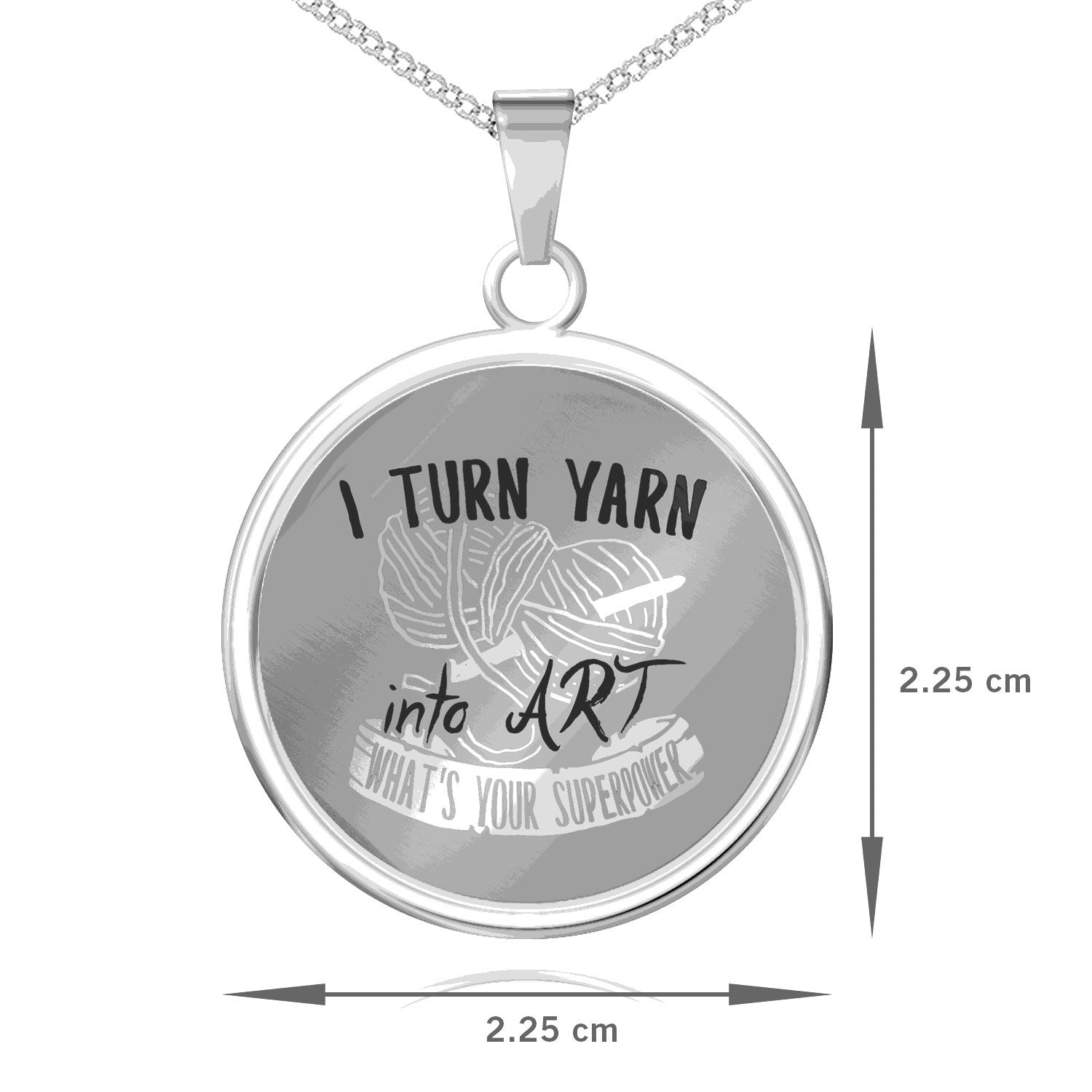I Turn Yarn Into Art Pendant - LIMITED EDITION
