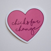 Chicks for Change Sticker