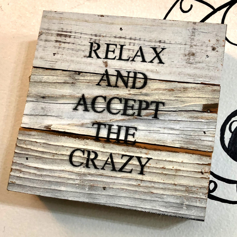Relax Crazy Sign