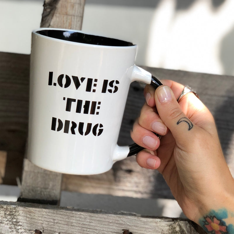Love is the Drug Mug
