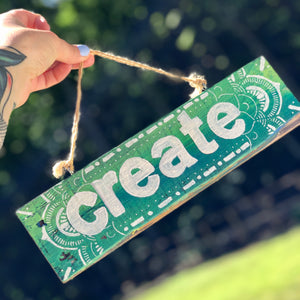 """The desire to create is one of the deepest yearnings of the human soul."" - Dieter F. Uchtdorf  Create your life, create your space, create your art - whatever you choose to create, do it with your own unique flaire.  This 11"" x 3"" sign is hand painted in New York on reclaimed pallet wood.  Measurements: 11"" x 3"" (11"" x 7"" when hung)"
