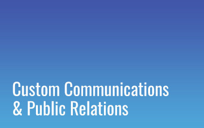 Custom Communications Strategy & Programs