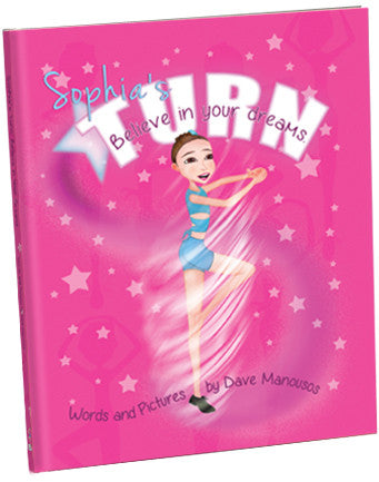 Sophia's Turn: Believe In Your Dreams - Soft Cover