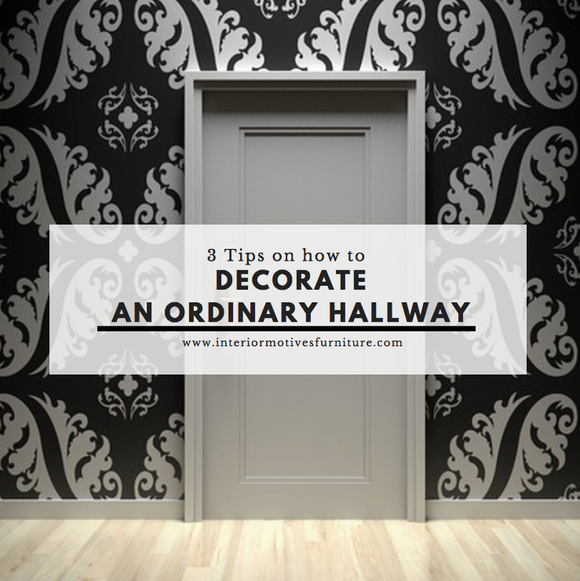 3 Tips for Decorating an Ordinary Hallway