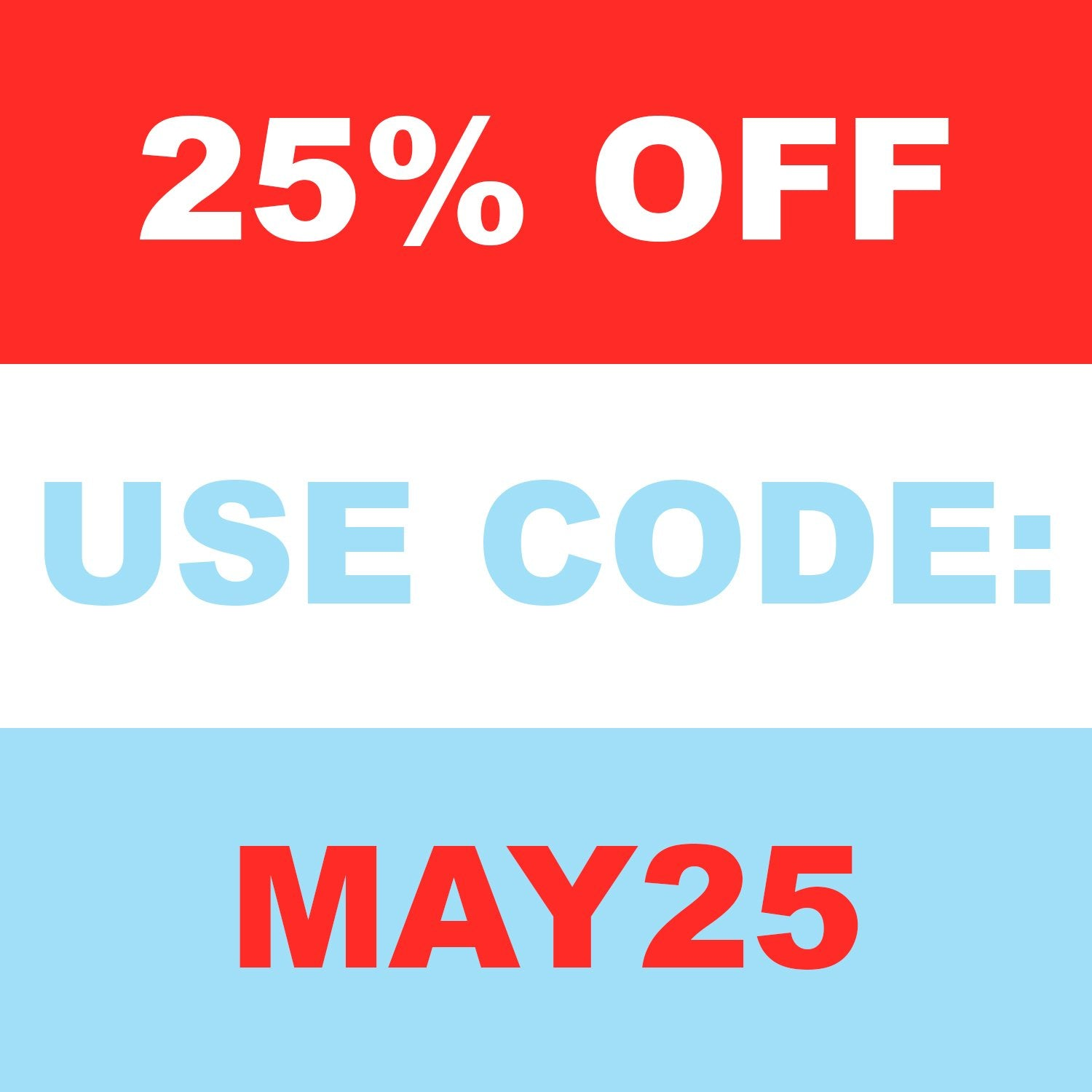 25% off with code: MAY25