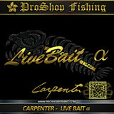 Carpenter Livebait (alpha) α-I