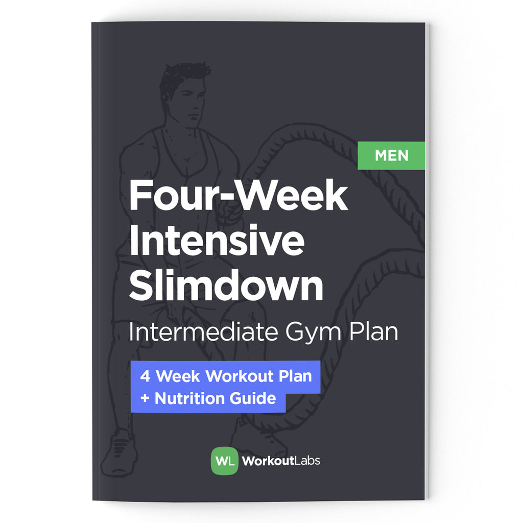 4 Week Intensive Slim Down Gym Plan Nutrition Guide For Men