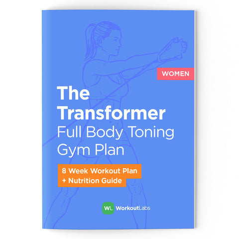 The Transformer: Full Body Toning Gym Plan & Nutrition Guide