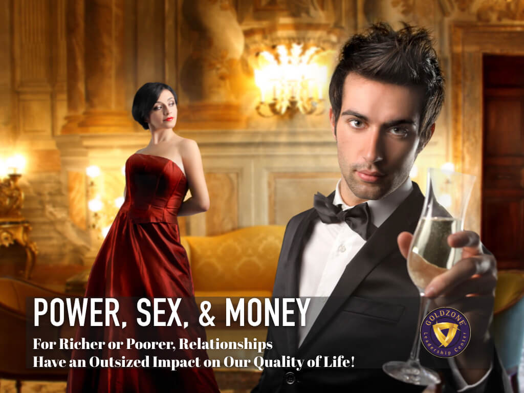 GOLDZONE Power, Sex, & Money Series
