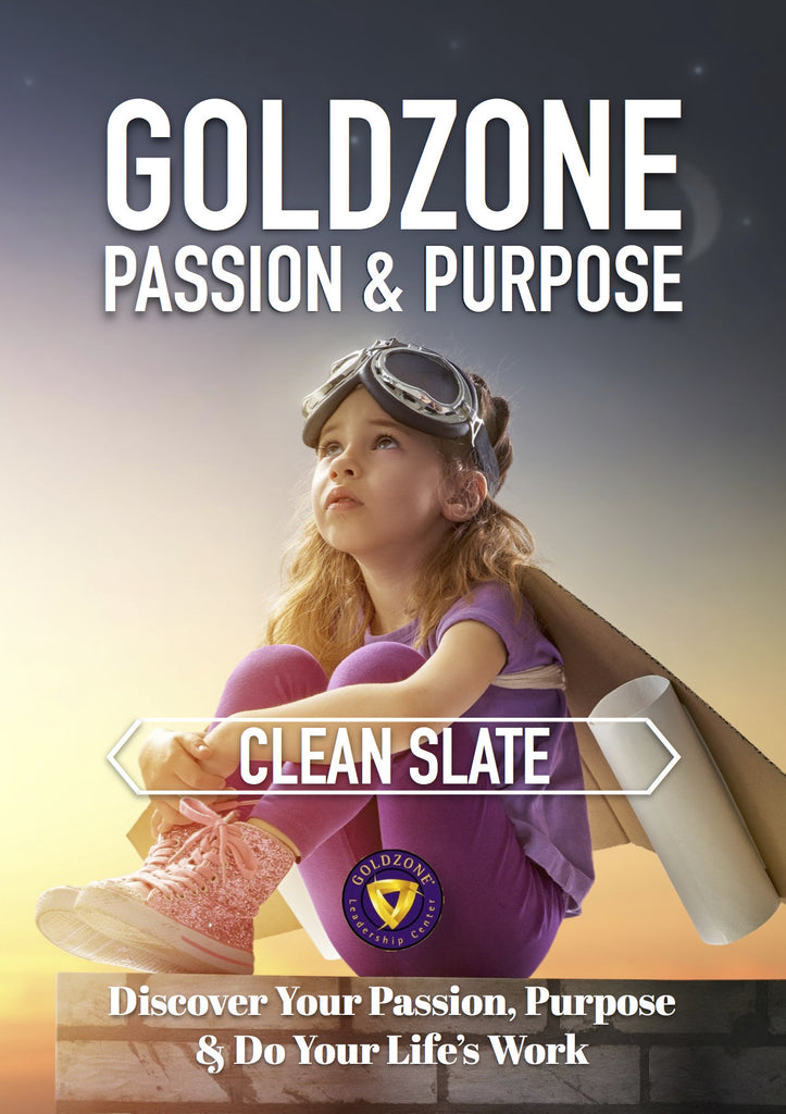 GOLDZONE Passion & Purpose Clean Slate