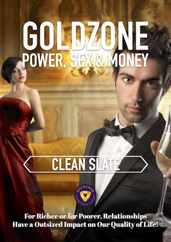 GOLDZONE Power, Sex & Money Clean Slate