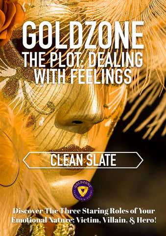 GOLDZONE The Plot: Dealing With Feelings Clean Slate