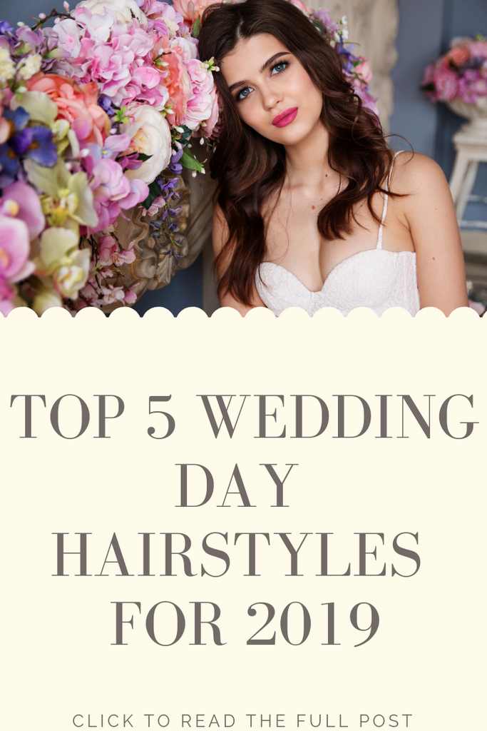 Top 5 wedding day bridal hairstyles of 2019
