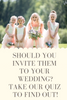 Should you invite them to your wedding? Take our quiz to find out.