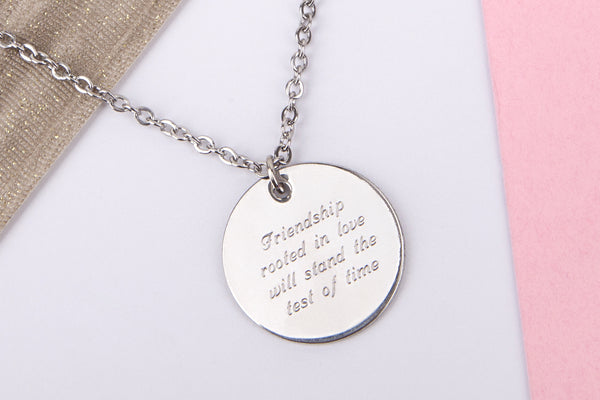 Silver engraved friendship gift 'friendship rooted in love will stand the test of time' Stainless steel necklace - Statement Made Jewellery