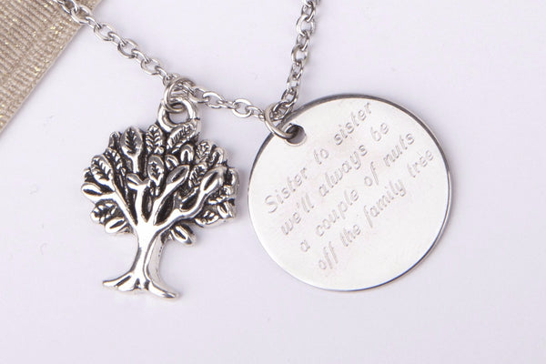 Silver engraved sister gift 'sister to sister we'll always be a couple of nuts off the family tree' Stainless steel necklace - Statement Made Jewellery