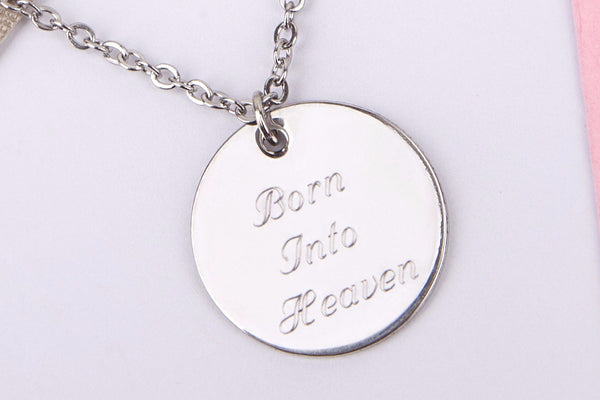 Silver engraved miscarriage bereavement gift 'born into heaven' Stainless steel necklace - Statement Made Jewellery