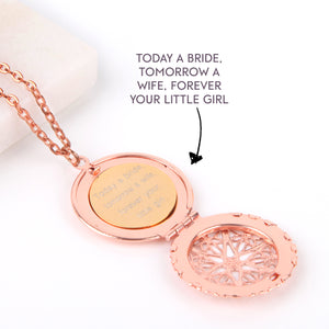 Filigree Rose gold hidden message locket engraved with 'today a bride, tomorrow a wife, forever your little girl', round locket necklace - Statement Made Jewellery
