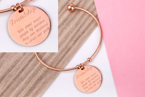 Friendship we dont meet people by accident, they are destined to cross our path. rose gold engraved message personalised Bangle - Statement Made Jewellery
