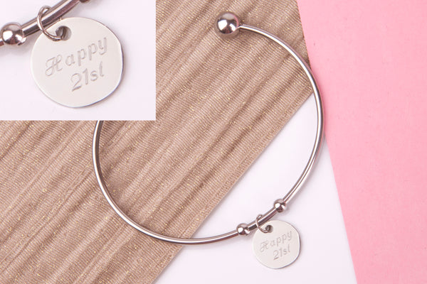 21st birthday Stainless steel engraved message personalised Bangle - Statement Made Jewellery