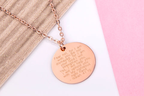 Rose Gold Bible Verse Woman Pendant Necklace with Small Rose Gold Coloured Engraved Disc Charm engraved with quote from Isaiah 41.10 - Statement Made Jewellery
