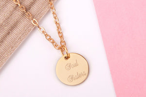 Gold Necklace Pendant with Small Gold Coloured Engraved Disc Charm engraved 'Souls Sisters' on a gold coloured chain - Statement Made Jewellery