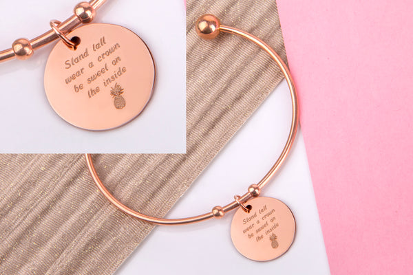 Stand tall, wear a crown, be sweet on the inside, pineapple rose gold engraved message personalised Bangle - Statement Made Jewellery