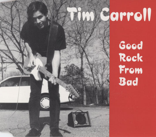 Carroll, Tim – Good Rock From Bad