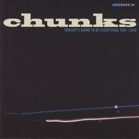 Chunks – Tonight's Going To Be Everything That I Said